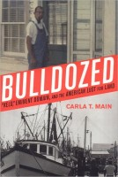 Bulldozed: 'Kelo,' Eminent Domain and the American Lust for Land