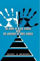 The rising of Black America with the Assistance of White America