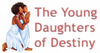 Young Daughters of Destiny