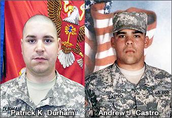 Sgt. Patrick K. Durham and Spc. Andrew J. Castro.