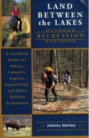 Land Between the Lakes Outdoor Recreation Handbook - A Complete Guide for Hikers, Campers, Anglers, Equestrians, and Other Outdoor Enthusiasts