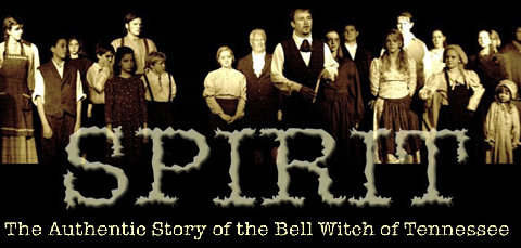 SPIRIT, The Authentic Story of the Bell Witch