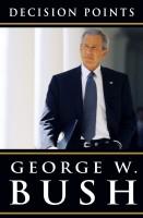 Decision Points by George W. Bush