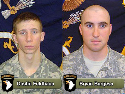 Dustin Feldhaus and Bryan A. Burgess will killed March 29th by small arms fire.
