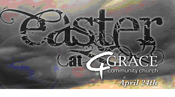 Easter at Grace Community Church