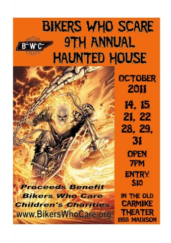 It's that time of year again...Everyone tell your friends and come out to the 9th Annual Bikers Who Scare Haunted House! Proceeds benefit the Bikers Who Care Children Charities.