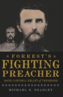 Forrests Fighting Preacher: David Campbell of Kelly of Tennessee