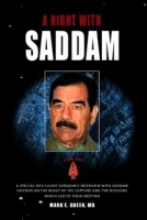 A Night with Saddam by Dr. Mark Green