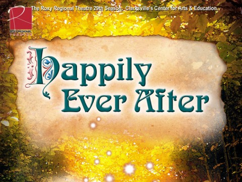 Happily Ever After opens at the Roxy Regional Threatre January 14th at 2:00pm.