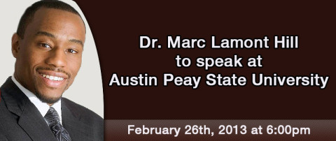 Dr. Marc Lamont Hill to speak at Austin Peay State University February 26th, 2013 at 6:00pm.