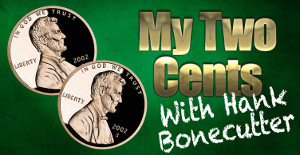 My Two-Cents with Hank Bonecutter