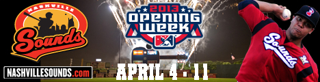 Nashville Sounds Opening Week 2013