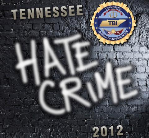 2012 Tennessee Bureau of Invstigation Hate Crime Report