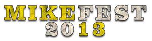 Mikefest 2013