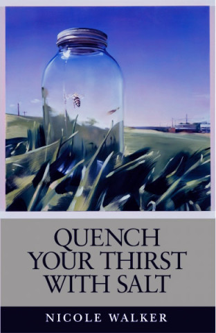 """Quench Your Thirst with Salt,"" by Nicole Walker"