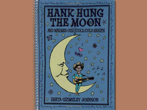 """Hank Hung the Moon"" by Rheta Grimsley Johnson."