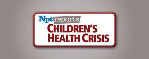NPT reports Children's Health Crisis