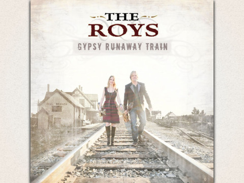 The Roys - Gypsy Runaway Train