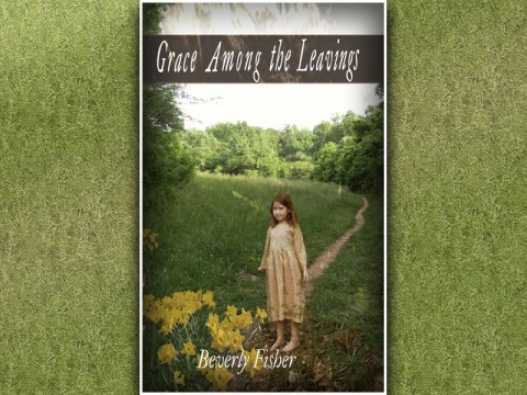 """Grace Among the Leavings"" by Beverly Fisher"