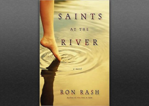 """Saints at the River"" by Ron Rash"