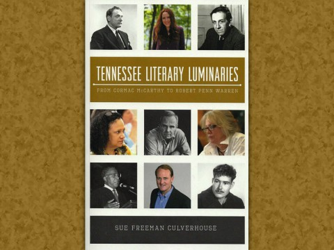 Tennessee Literary Luminaries by Sue Freeman Culverhouse