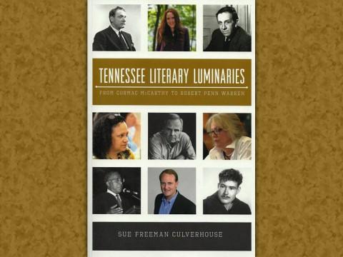 Tennessee Literary Luminaries by Sue Freeman Culverhouse