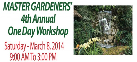 Master Gardeners 4th Annual One Day Workshop