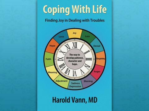 """Coping with Life: Finding Joy in Dealing with Troubles"" by Dr. Harold Vann"
