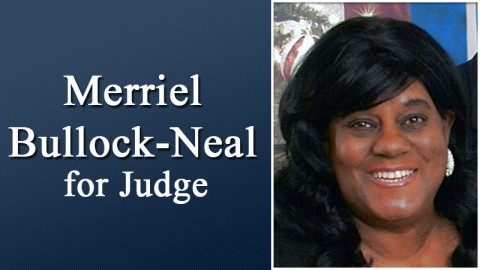 Merriel Bullock-Neal for Judge