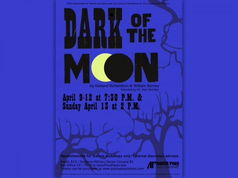 """Dark of the Moon"" at Austin Peay State University April 9th-12th."