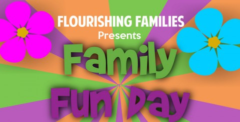 "Flourishing Families ""Family Fun Day"""