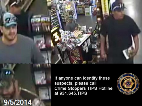 If anyone can identify these suspects, please call Crime Stoppers TIPS Hotline at 931.645.TIPS.