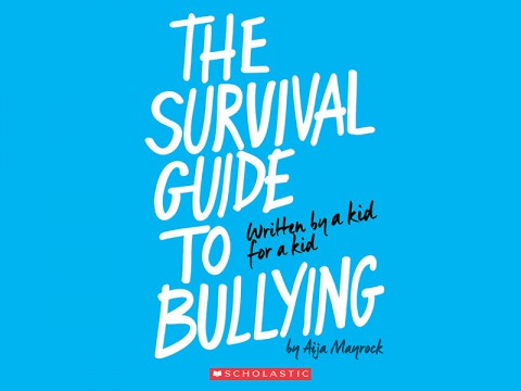 """The Survival Guide to Bullying"" by Aija Mayrock (Scholastic)"