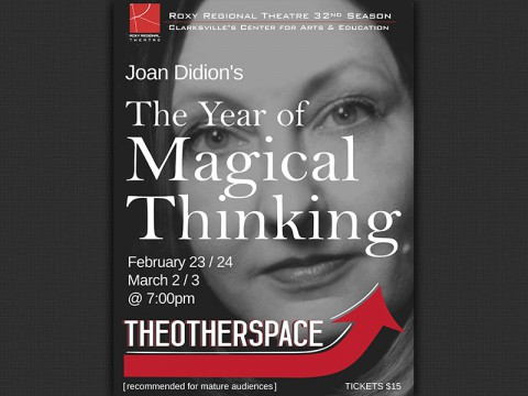 """The Year of Magical Thinking"" plays at the Roxy Regional Theatre, February 23rd - March 3rd."