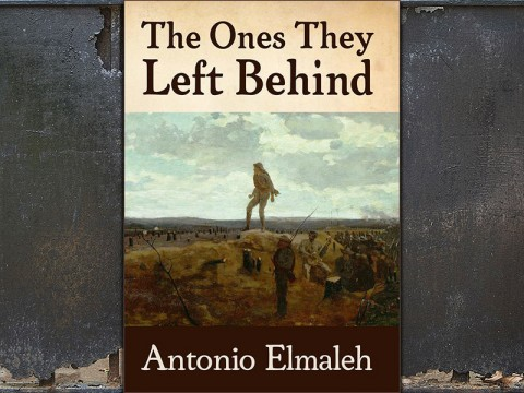 """The Ones They Left Behind"" by author Antonio Elmaleh."