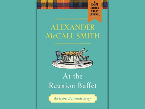 "Alexander McCall Smith latest book, ""At the Reunion Buffet"""