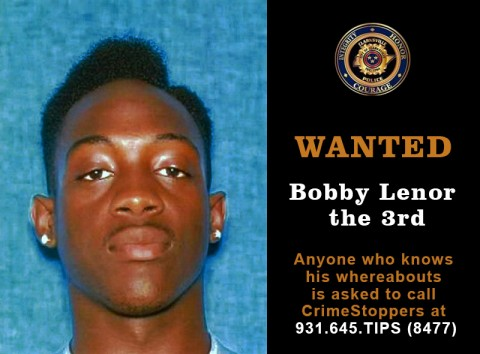 Anyone who knows the  whereabouts of Bobby Lenor the 3rd is asked to call CrimeStoppers at 931.645.TIPS (8477)