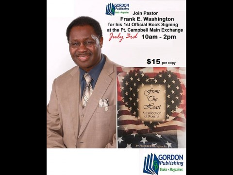 "Pastor Frank E. Washington, Sr. will be doing a book signing for ""From The Heart A Collection of Poems"" on July 3rd."