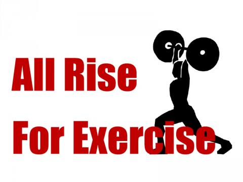 All Rise for Exercise