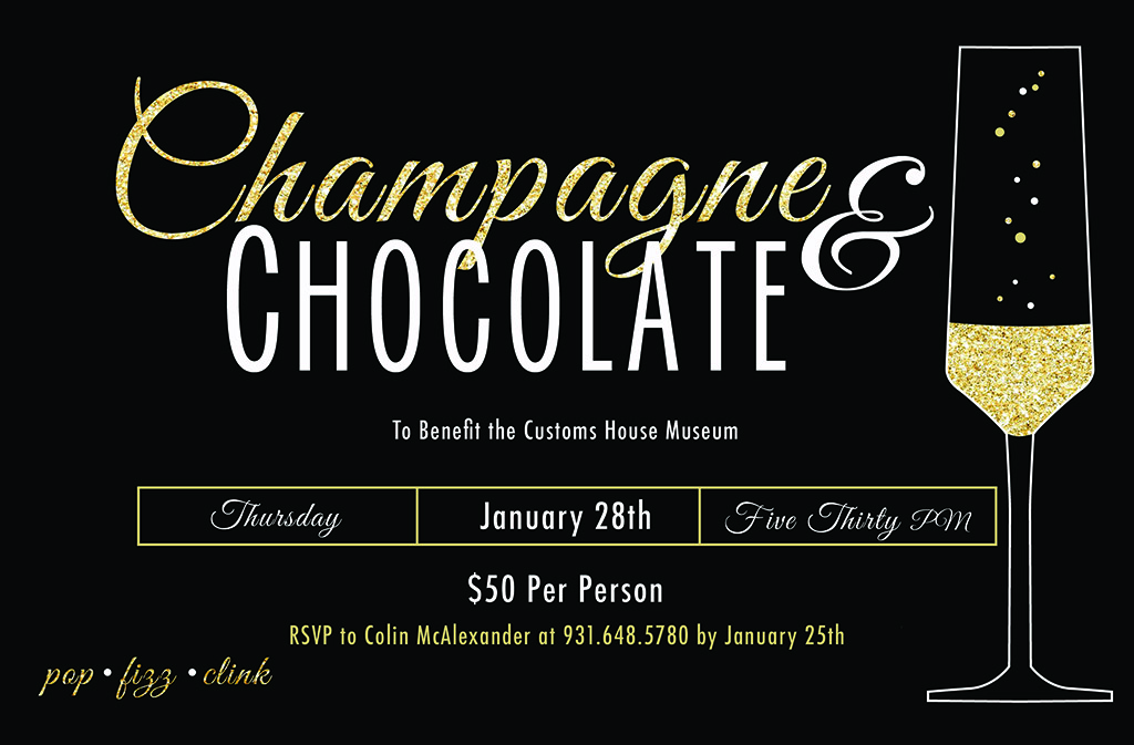 7th Annual Champagne and Chocolate Fundraiser for the Customs House Museum to take place January 28th, 2016.