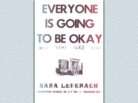 "APSU's Sara Lederach's senior thesis exhibition ""Everyone Is Going To Be Okay"" to be on display March 28th-30th."