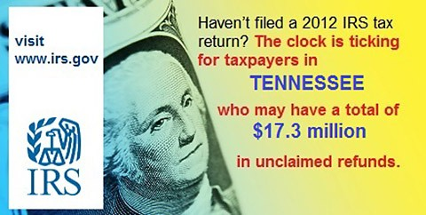 IRS has 17 million for Tennessee Taxpayers who have not filed 2012 Tax Return