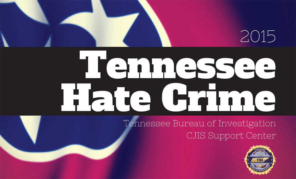 tennessee bureau of investigation releases studies surveying hate crime reported crime on. Black Bedroom Furniture Sets. Home Design Ideas