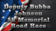 Deputy Bubba Johnson Memorial 5K Road Race