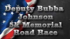 Deputy Bubba Johnson Memorial 5K Road Race