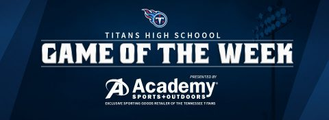 Tennessee Titans High School Game of the Week
