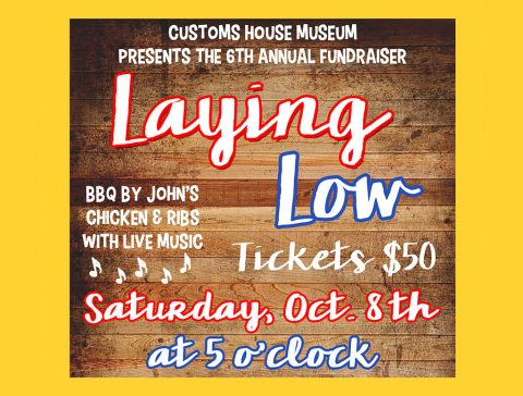 Customs House Museum's 6th Annual Laying Low set for October 8th