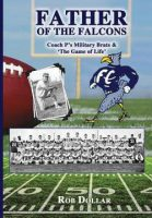 """""""Father of the Falcons: Coach P's Military Brats & 'The Game of Life'"""""""