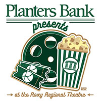 Planters Bank Presents at the Roxy Regional Theatre
