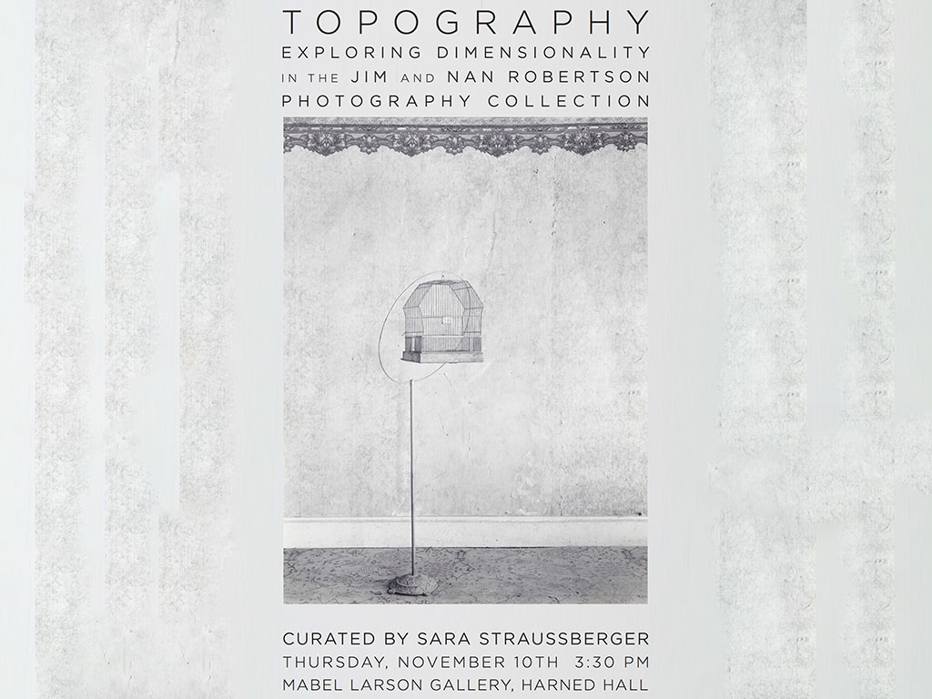 Topography: Exploring Dimensionality in the Jim and Nan Robertson Photography Collection on display in the APSU Harned Building's Mabel Larson Gallery.